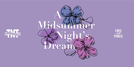 Take Note Troupe's Shakespeare in the Park 2021-- A Midsummer Night's Dream tickets