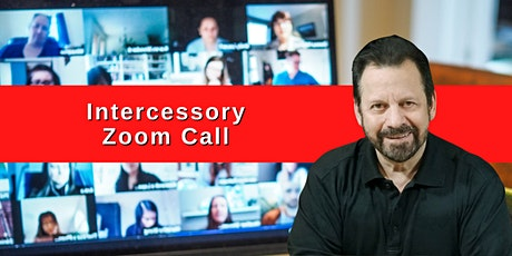 Intercessory Zoom Call for California & Living Proof Crusades tickets