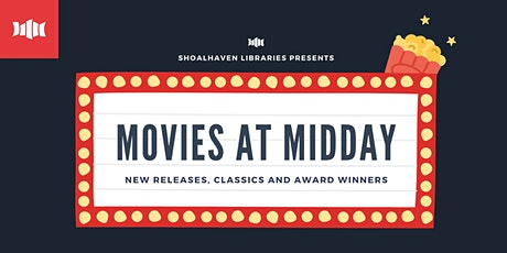 Movies at Midday - Nowra Library tickets