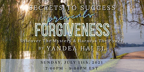 Secrets to Success: Forgiveness - Discover the Mystery & Harness The Power tickets