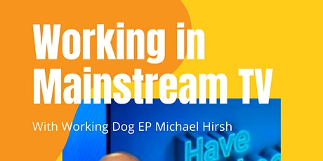 Working In Mainstream TV With Michael Hirsh tickets