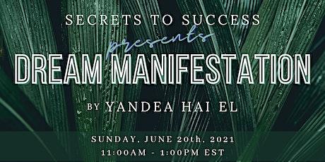 Secrets to Success: Dream Manifestation tickets