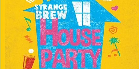 Strange Brew House Party tickets