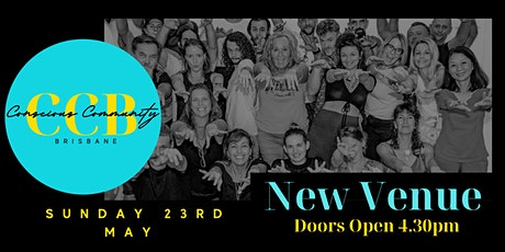 Conscious CommUNITY  Brisbane 37.0 - Welcome to New Venue tickets