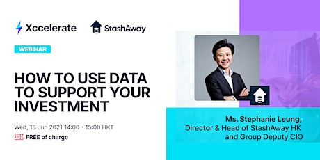 StashAway x Xccelerate : How to Use Data to Support your Investment tickets