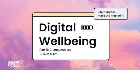 Digital Wellbeing - Changemakers tickets