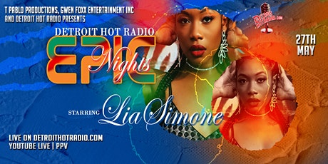 Detroit Hot Radio Epic Nights PPV starring LiaSimone tickets