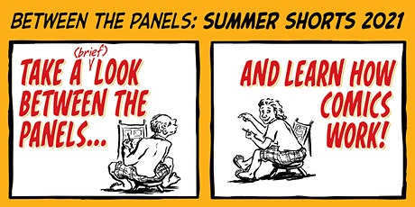 Between the Panels Comics Workshops - Summer Shorts tickets
