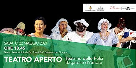 """TEATRO APERTO - """"Bagatelle d'Amore"""" Teatrino delle pulci biglietti"""