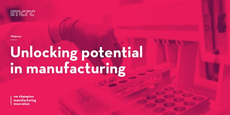 Unlocking potential in manufacturing - medtech/pharma tickets