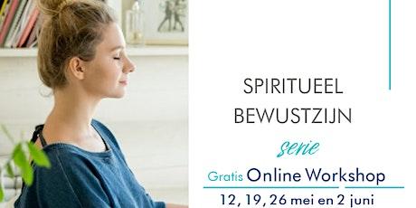 Spiritueel bewustzijn serie - Gratis workshops tickets