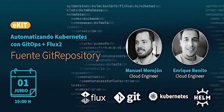 Fuente: GitRepository. Serie automatizando Kubernetes con GitOps + Flux boletos