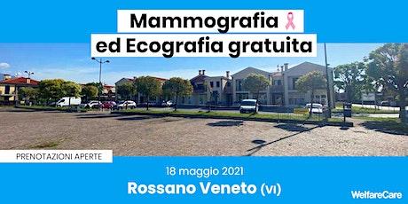 Mammografia ed Ecografia Gratuita - Rossano Veneto (VI) 18 maggio 2021 biglietti