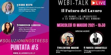 Il Futuro del lavoro: paure, incertezze e le competenze del domani biglietti