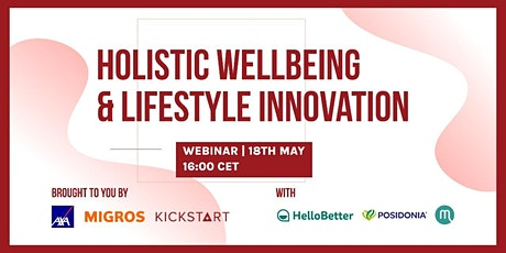 Holistic Wellbeing and Lifestyle Innovation with Kickstart, AXA and Migros tickets