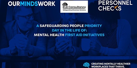 A Safeguarding People Priority: Mental Health First Aid in the Workplace tickets