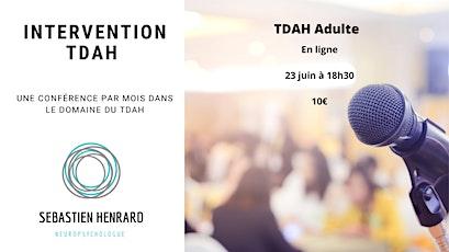Le TDAH chez l'adulte - Evaluation et prise en charge spécifique billets