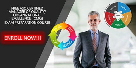 FREE ASQ Certified Manager of Quality  Excellence Exam Preparation Course tickets