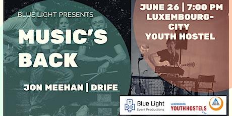 Music's Back 2021 - Jon Meehan & Drife tickets