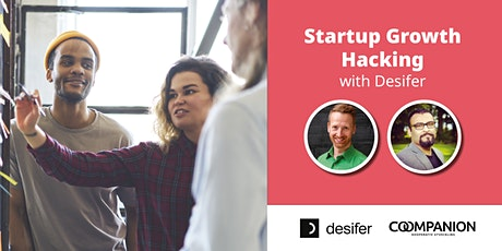 Startup Growth Hacking with Desifer tickets