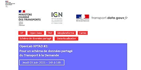 OpenLab XPTAD#2-Pour un schéma de données partagé du Transport à la Demande billets