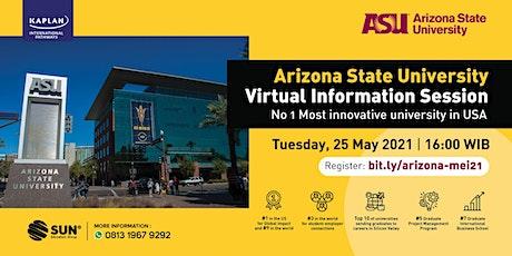 Arizona State University Info Session - 25 Mei 2021 tickets