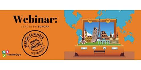 Webinar . Vender en Europa entradas