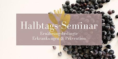 Halbtags-Seminar Ernährungsbedingte Erkrankungen & Prävention Tickets