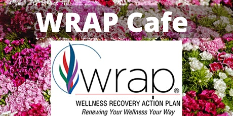 WRAP Cafe (Wellness Recovery Action Planning) Fridays at 2pm  online / pods tickets