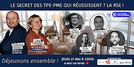 Déjeunons Ensemble #4 : Le secret des TPE PME qui réussissent ? La RSE ! tickets