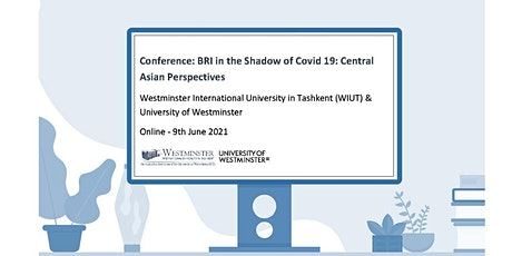 Conference: BRI in the Shadow of Covid 19: Central Asian Perspectives tickets