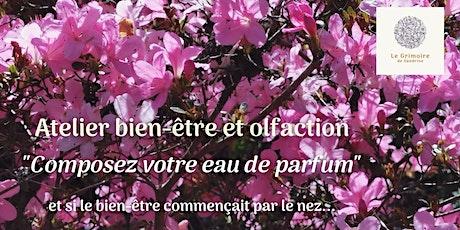 """Atelier bien-être et olfaction  """"Eau de parfum"""" billets"""