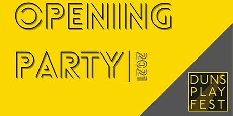 Duns Play Fest - Virtual Opening Party! tickets