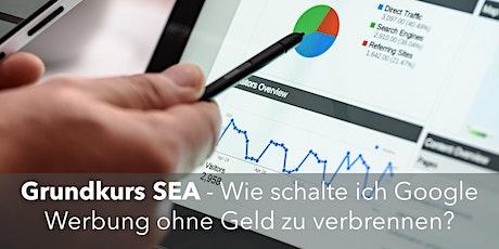 Grundkurs SEA : Wie schalte ich Google Werbung ohne Geld zu verbrennen? biljetter