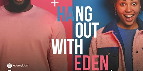 #HangoutWithEden tickets