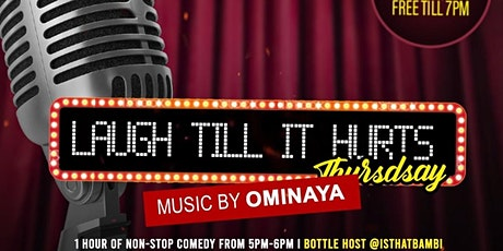 """EVENT TYCOONS PRESENTS """"LAUGHING TILL IT HURTS"""" THURSDAY'S tickets"""
