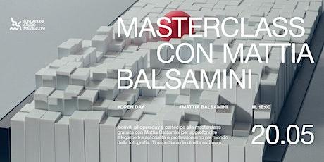 MASTERCLASS GRATUITA CON MATTIA BALSAMINI biglietti