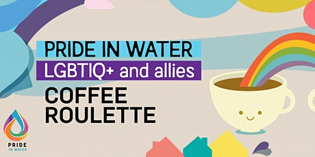 Pride in Water Coffee Roulette tickets