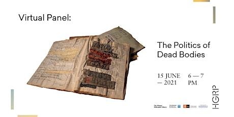 Virtual Panel: The Politics of Dead Bodies tickets