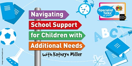 Navigating School Support for Children with Additional Needs -7pm tickets