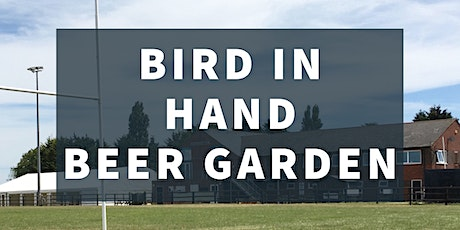 The Bird in Hand Beer Garden -  Wednesday 12th May tickets
