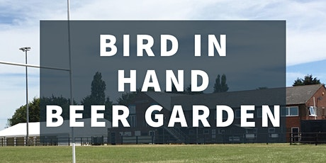 The Bird in Hand Beer Garden -  Thursday 13th May tickets