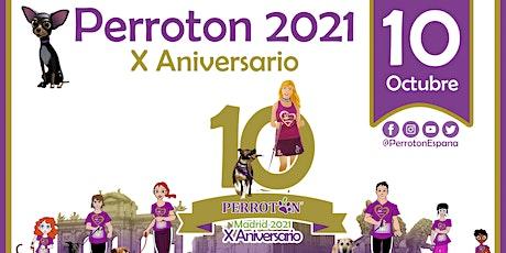 PERROTON MADRID 2021 - 10º ANIVERSARIO PERROTON ESPAÑA entradas