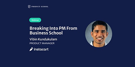 Webinar: Breaking Into PM From Business School by Instacart PM tickets
