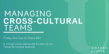 Managing Cross Cultural Teams - Towards Utopia Virtual Festival entradas