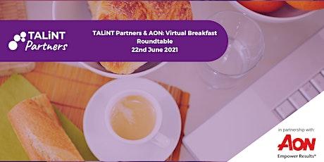 TALiNT Partners & AON: Virtual Breakfast Roundtable tickets