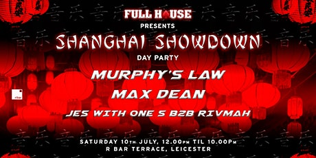 Full House Presents: Shanghai Showdown Day Party W/ Murphy's Law & Max Dean tickets
