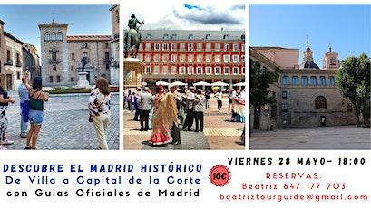 Descubre el Madrid Historico - De Villa a Corte entradas