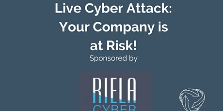 Live Cyber Attack: Your Company is at Risk | Sponsored by Riela Cyber tickets