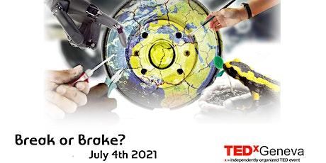 TEDxGeneva 2021: Break or Brake billets